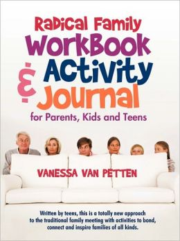 Radical Family Workbook And Activity Journal For Parents, Kids And Teens
