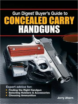 Gun Digest Buyer's Guide to Concealed-Carry Handguns