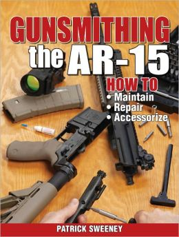 Gunsmithing - The AR-15 (PagePerfect NOOK Book)