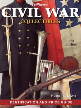Warman's Civil War Collectibles Identification and Price Guide (PagePerfect NOOK Book)