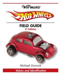 Warman's Hot Wheels Field Guide: Values and Identification