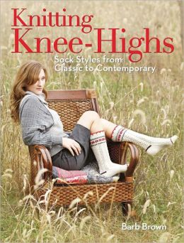 Knitting Knee-Highs: Sock Styles from Classic to Contemporary (PagePerfect NOOK Book)