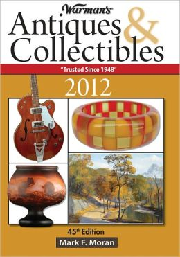 Warman's Antiques & Collectibles 2012 Price Guide (PagePerfect NOOK Book)