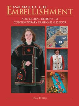World of Embellishment: Add Global Designs to Contemporary Fashions and Decor