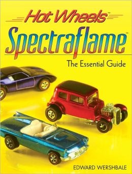 Hot Wheels Spectraflame: The Essential Guide (PagePerfect NOOK Book)