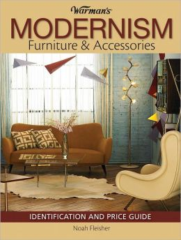 Warman's Modernism Furniture and Acessories: Identification and Price Guide (PagePerfect NOOK Book)