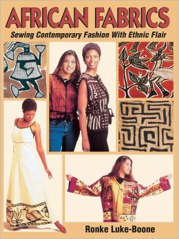 African Fabrics: Sewing Contemporary Fashion with Ethic Flair (PagePerfect NOOK Book)