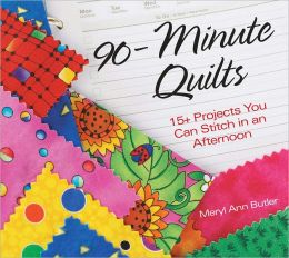 90-Minute Quilts: 25+ Projects You Can Make in an Afternoon (PagePerfect NOOK Book)