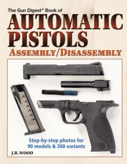 Automatic Pistols Assembly/Disassembly