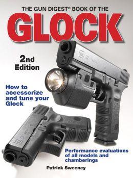 The Gun Digest Book Of The Glock