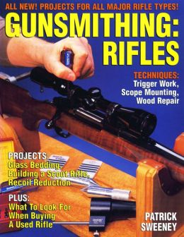 Gunsmithing: Rifles: Rifles