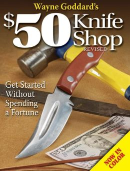 Wayne Goddard's $50 Knife Shop Revised