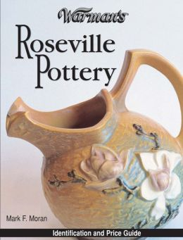 Warman's Roseville Pottery: Identification and Price Guide