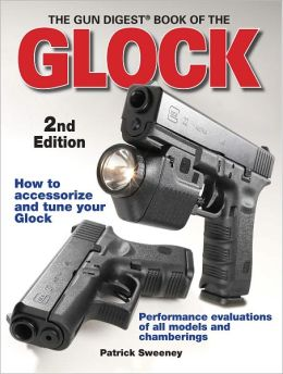 Gun Digest Book of Glock 2nd Edition (PagePerfect NOOK Book)
