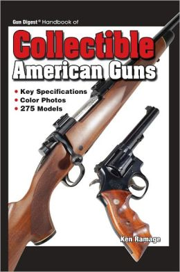 Guide Handbook Collectible American Guns (PagePerfect NOOK Book)