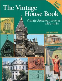 Vintage House Book: 100 Years of Classic American Homes 1880-1980: Classic American Homes 1880-1980 (PagePerfect NOOK Book)