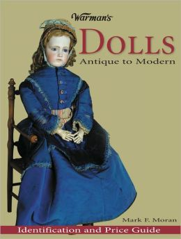 Warman's Collectible Dolls: Antique to Modern (PagePerfect NOOK Book)