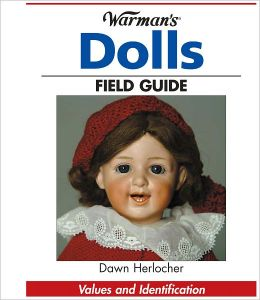 Warman's Dolls Field Guide: Values and Identification (PagePerfect NOOK Book)