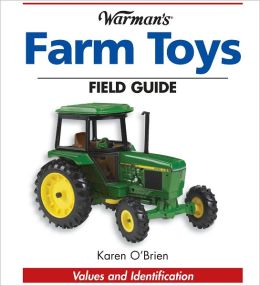 Warman's Farm Toys Field Guide: Values and Identification (PagePerfect NOOK Book)