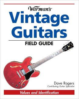 Warman's Vintage Guitars Field Guide: Values and Identification (PagePerfect NOOK Book)