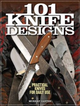 101 Knife Designs: Practical Knives for Daily Use