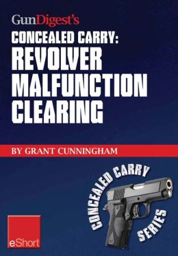Gun Digest's Revolver Malfunction Clearing Concealed Carry eShort: Learn how to clear trigger jams, gun misfires and case-under-extractor malfunctions.