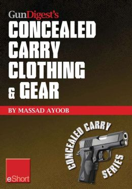 Gun Digest's Concealed Carry Clothing & Gear eShort: Comfortable concealed carry clothing - the best CCW shirts, jackets, pants & more for men and women.