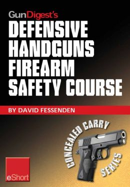 Gun Digest's Defensive Handguns Firearm Safety Course eShort: Must-know handgun safety techniques, shooting tips, certificate courses & combat drills. Discover the top firearm safety skills, rules & questions.