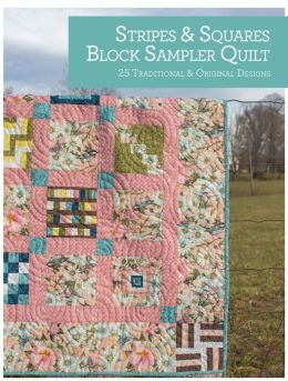 Stripes and Squares Block Sampler Quilt: 25 Traditional and Original Designs