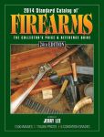 Book Cover Image. Title: 2014 Standard Catalog of Firearms:  The Collector's Price & Reference Guide, Author: Jerry Lee