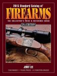 Book Cover Image. Title: 2015 Standard Catalog of Firearms:  The Collector's Price & Reference Guide, Author: Jerry Lee