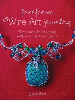 freeform wire art jewelry techniques for designing with wire beads and gems