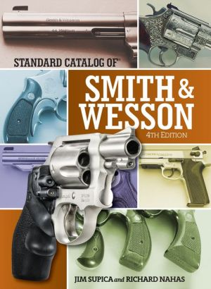 Standard Catalog of Smith & Wesson / Edition 4