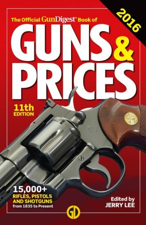 The Official Gun Digest Book of Guns & Prices 2016