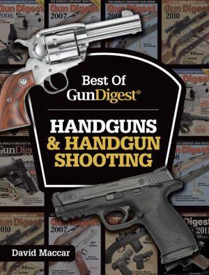 Best of Gun Digest - Handguns & Handgun Shooting