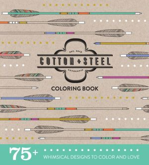 Cotton + Steel Coloring Book: 75 Vintage Designs to Love and Color