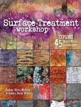 Book Cover Image. Title: Surface Treatment Workshop:  Explore 45 Mixed-Media Techniques, Author: Darlene Olivia McElroy