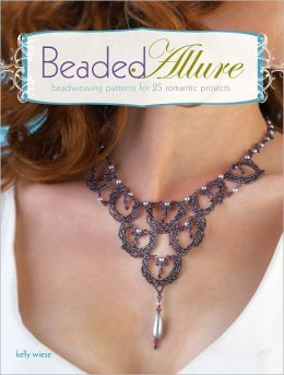 Beaded Allure: Beadweaving Patterns for 25 Romantic Projects (PagePerfect NOOK Book)