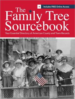 The Family Tree Sourcebook: The Essential Guide To American County and Town Sources (PagePerfect NOOK Book)