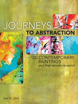 Journeys To Abstraction: 100 Paintings and Their Secrets Revealed