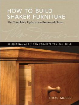 How To Build Shaker Furniture: The Complete Updated & Improved Classic (PagePerfect NOOK Book)
