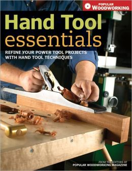 Hand Tool Essentials: Refine Your Power Tool Projects with Hand Tool Techniques (PagePerfect NOOK Book)