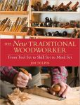 Jim Tolpin - The New Traditional Woodworker: From Tool Set to Skill Set to Mind Set (PagePerfect NOOK Book)