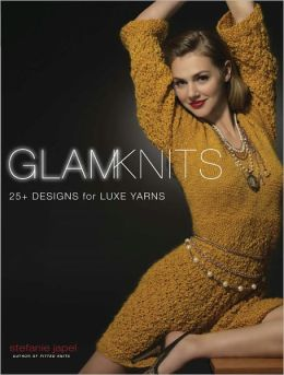 Glam Knits: 25 Designs For Luxe Yarns (PagePerfect NOOK Book)
