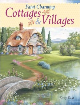 Paint Charming Cottages & Villages (PagePerfect NOOK Book)