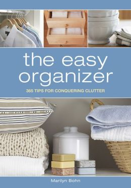 The Easy Organizer: 365 Tips for Conquering Clutter