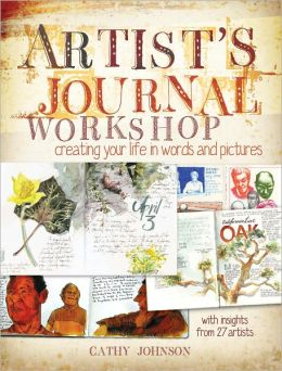 Artist?s Journal Workshop: Creating Your Life in Words and Pictures (PagePerfect NOOK Book)