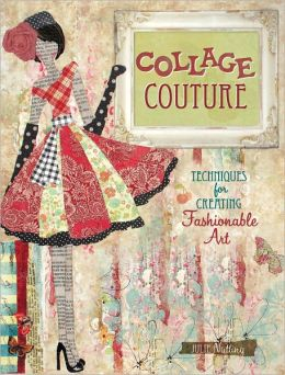 Collage Couture: Techniques for Creating Fashionable Art (PagePerfect NOOK Book)