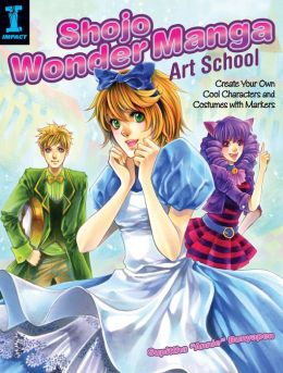 Shojo Wonder Manga Art School: Create Your Own Cool Characters and Costumes with Markers