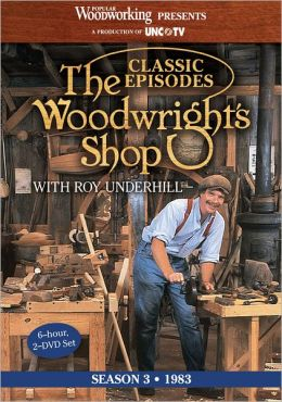 The Woodwright's Shop (Season 3): Roy Underhill's Classic Episodes on Handtools & Woodworking